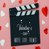 Valentine's Day Movie Love Themes by Various Artists