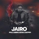 Solo Quiero Estar Contigo by Jairo