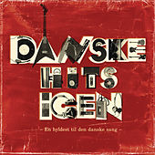 Danske Hits Igen - en hyldest til den danske sang von Various Artists