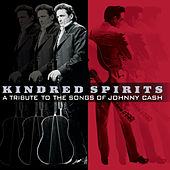 Kindred Spirits: A Tribute To The Songs Of Johnny Cash by Various Artists