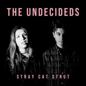Stray Cat Strut by The Undecideds