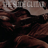 Slide Guitar, Bottles, Knives & Steel by Various Artists