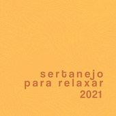 Sertanejo Pra Relaxar 2021 by Various Artists