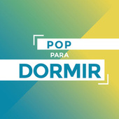 Pop Para Dormir by Various Artists