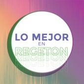 Lo Mejor en Regeton de Various Artists