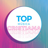 Top Música Cristiana by Various Artists