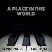 A Place in This World de Kevin Pauls
