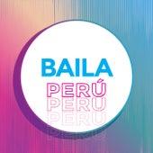 Baila Perú de Various Artists