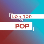 Lo + Top del Pop by Various Artists