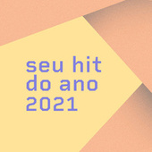 Seu Hit do Ano 2021 by Various Artists