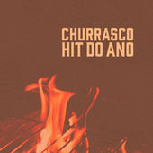 Churrasco Hit do Ano by Various Artists