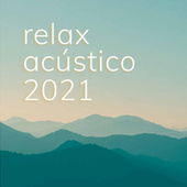 Relax Acustico 2021 by Various Artists