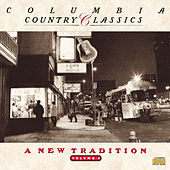 COLUMBIA COUNTRY CLASSICS               VOLUME 5:  A NEW TRADITION de Various Artists