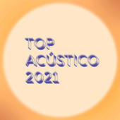 Top Acustico 2021 by Various Artists