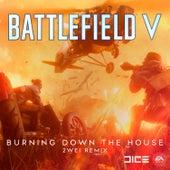 Burning Down The House (2WEI Remix) [Single from Battlefield V Original Soundtrack] by Johan Söderqvist