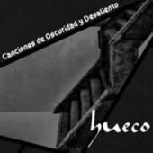 Canciones de Oscuridad y Desaliento de Hueco