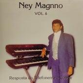 Resposta do Telefonema a Cobrar Vol.6 de Ney Magnno