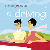 Classic FM Music for Driving by Various Artists