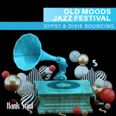 Old Moods Jazz Festival: Gypsy & Dixie Bouncing by Hank Soul
