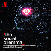 The Social Dilemma (Music from the Netflix Original Documentary) by Mark Crawford