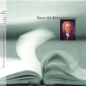 BACH FÜR BÜCHERFREUNDE by Various Artists