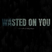 Wasted On You (feat. Wesley Morgan) by Wallen Walker