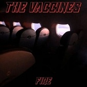 Fire by The Vaccines