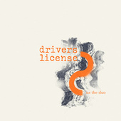 drivers license by Us The Duo