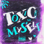 Toxic To Myself by Rid3r