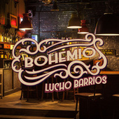 Bohemio Lucho Barrios by Lucho Barrios