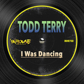 I Was Dancing de Todd Terry