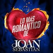 Lo Más Romántico De by Joan Sebastian
