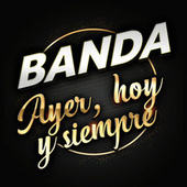 Banda Ayer, Hoy Y Siempre by Various Artists