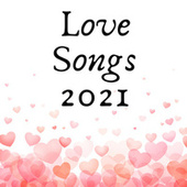 Love Songs 2021 de Various Artists