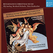 Weihnachtsmusik in der Renaissance / Renaissance Christmas Music by Various Artists