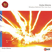 Shadow Behind The Iron Sun de Evelyn Glennie