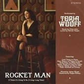 Rocket Man (I Think It's Going To Be A Long, Long Time) de Toria Wooff