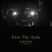 Kiss The Rain (Orchestra Version) by Yiruma