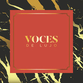 Voces de Lujo by Various Artists
