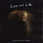 Love and Life by Brian Courtney Wilson