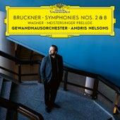Bruckner: Symphonies Nos. 2 & 8 / Wagner: Meistersinger Prelude by Gewandhausorchester Leipzig
