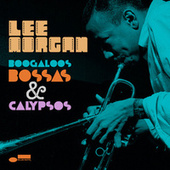 Boogaloos, Bossas & Calypsos by Lee Morgan