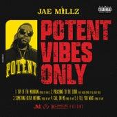 Potent Vibes Only de Jae Millz
