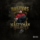 NastyMan Project 2 by Nasty .45