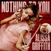 Nothing To You (Stripped) by Alissa Griffith