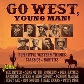 Go West, Young Man! Definitive Western Themes, Classics & Rarities by Various Artists