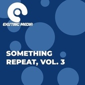 Something Repeat, Vol. 3 fra Various Artists