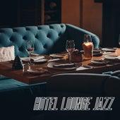 Hotel Lounge Jazz (Music for Bars, Restaurants and Cafes) de Vintage Cafe