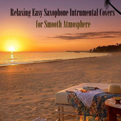Relaxing Easy Saxophone Intrumental Covers for Smooth Atmosphere by Saxtribution