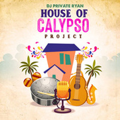 House of Calypso Project by DJ Private Ryan